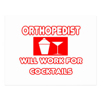 Orthopedist...Will Work For Cocktails Postcard