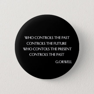 Orwell's quote 2 inch round button