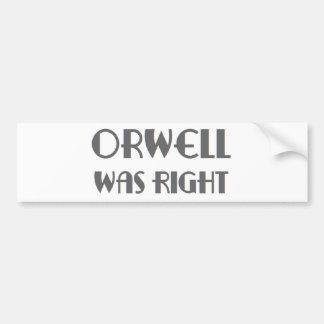 orwell was right bumper sticker