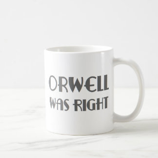 orwell was right coffee mug