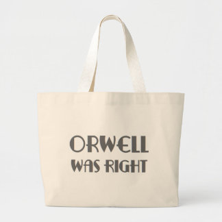 orwell was right large tote bag