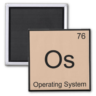 Os - Operating System Chemistry Element Symbol Tee Refrigerator Magnet