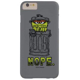 Oscar the Grouch - Nope. Barely There iPhone 6 Plus Case