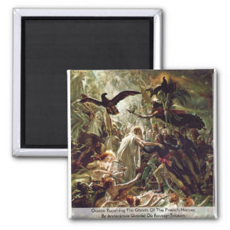 Ossian Receiving The Ghosts Of The French Heroes Magnet