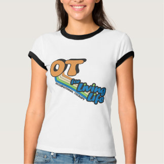 OT For Living Life T-Shirt