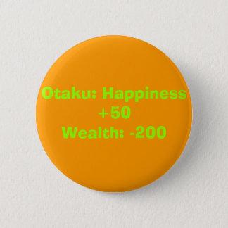 Otaku: Happiness +50Wealth: -200 2 Inch Round Button
