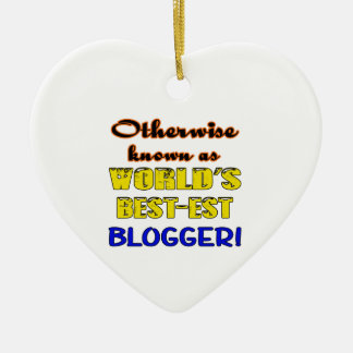 Otherwise known as world's bestest Blogger Ceramic Heart Ornament