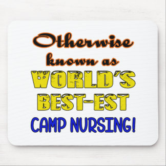 Otherwise known as world's bestest Camp nursing Mouse Pad