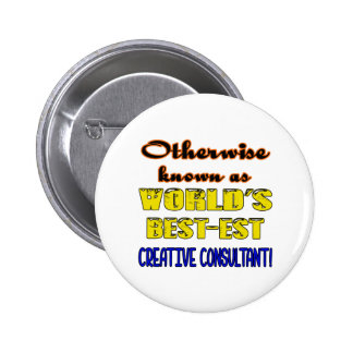 Otherwise known as world's bestest Creative consul 2 Inch Round Button
