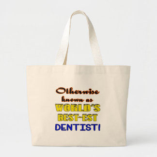 Otherwise known as world's bestest Dentist Large Tote Bag