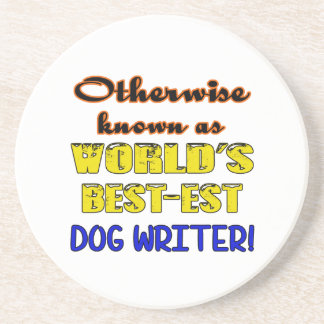Otherwise known as world's bestest Dog writer Coaster