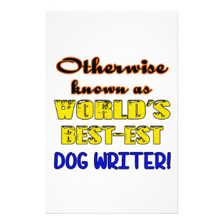 Otherwise known as world's bestest Dog writer Custom Stationery