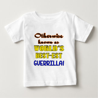 Otherwise known as world's bestest Guerrilla Baby T-Shirt