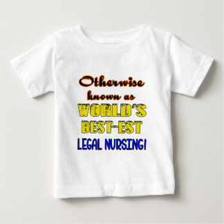 Otherwise known as world's bestest Legal nursing Baby T-Shirt