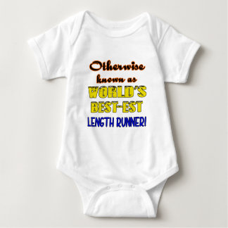 Otherwise known as world's bestest Length runner Baby Bodysuit