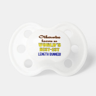 Otherwise known as world's bestest Length runner Baby Pacifier