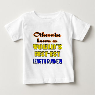 Otherwise known as world's bestest Length runner Baby T-Shirt
