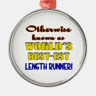 Otherwise known as world's bestest Length runner Silver-Colored Round Ornament