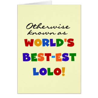 Otherwise Known Best-est Lolo T-shirts and Gifts Card