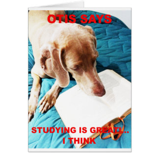Otis Says: Studying Is Great!! Card