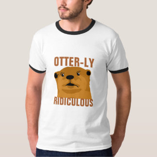 Otterly Ridiculous T-Shirt