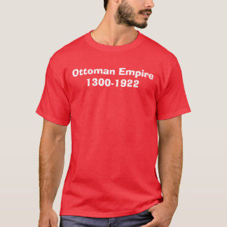 Ottoman Empire 1300-1922 T-Shirt