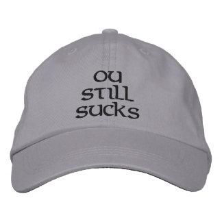 OU STILL SUCKS EMBROIDERED HAT
