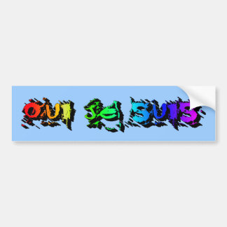 oui je suis-Yes I Am Bumper Sticker