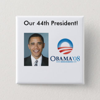 Our 44th president 2 inch square button