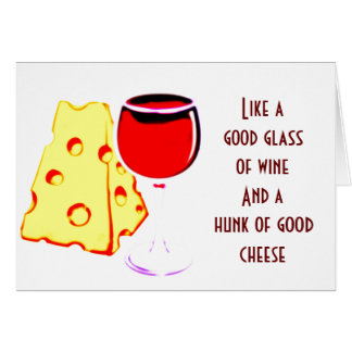 *OUR ANNIVERSARY* GOOD WINE/CHEESE AND US TOGETHER CARD