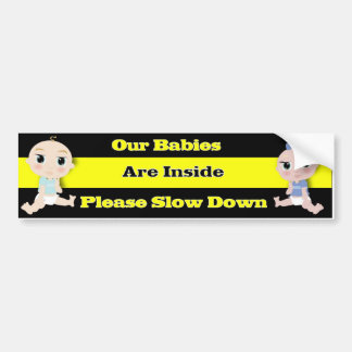 Our babies are inside! bumper sticker