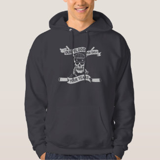 Our Blood, Our Sweat, Your Tears Hockey Hoodie
