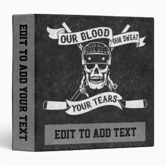 Our Blood Our Sweat Your Tears Hockey Vinyl Binder