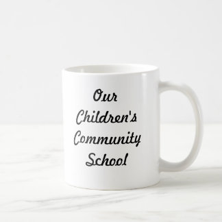 Our Children's Community School Coffee Cup Basic White Mug