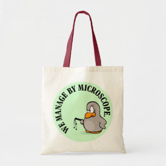 Our company gives new meaning to micromanagement budget tote bag