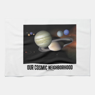 Our Cosmic Neighborhood (Solar System) Kitchen Towel