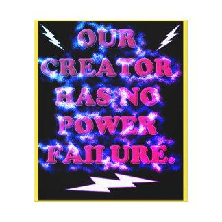 Our Creator Has No Power Failure. Canvas Print