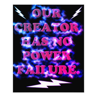 Our Creator Has No Power Failure. Photographic Print