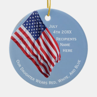 Our Daughter Wears Red White and Blue on July 4th Round Ceramic Ornament