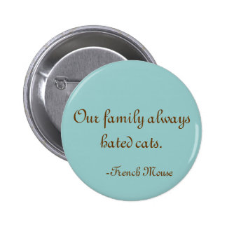 Our family always hated cats 2 inch round button