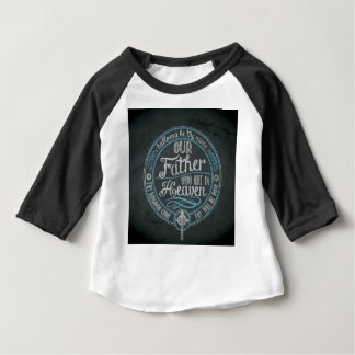 """""""Our Father Who Art In Heaven"""" Christian Gift God Baby T-Shirt"""