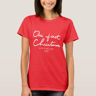 Our First Christmas as Mr. and Mrs. First Xmas T-Shirt