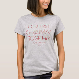 Our First Christmas Together as Mr. and Mrs. Chic T-Shirt