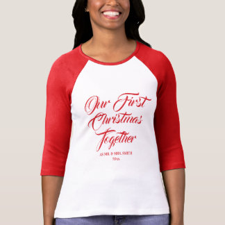 Our First Christmas Together   Newlywed T-Shirt