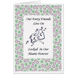 Our Furry Friends Live On Locked In Our Hearts Card