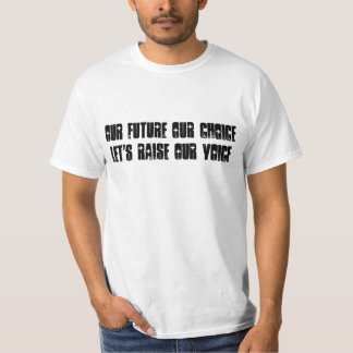 Our Future Our Choice T-Shirt