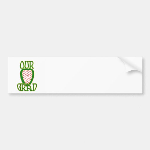 OUR GRAD Green & Gold School Colors Photo Frame Bumper Stickers