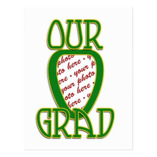 OUR GRAD Green & Gold School Colors Photo Frame Post Card