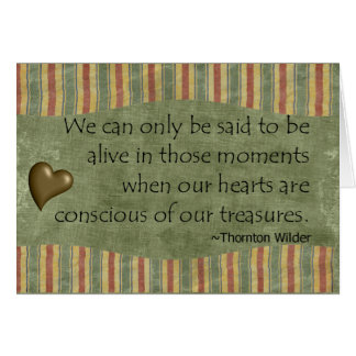Our hearts are conscious of our treasures Card