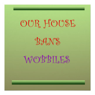 Our House Bans Wobblies > Text and Print Posters Poster